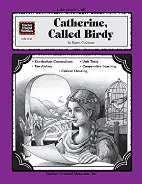 A Guide for Using Catherine, Called Birdy in the Classroom 9781576901397