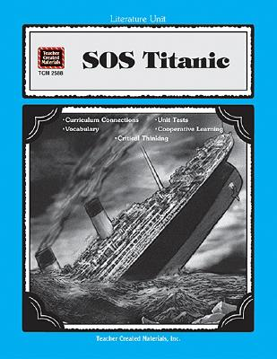 A Guide for Using SOS Titanic in the Classroom 9781576905883