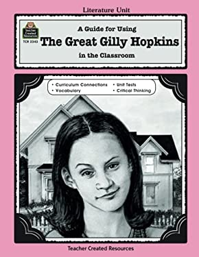 A Guide for Using the Great Gilly Hopkins in the Classroom 9781576903438