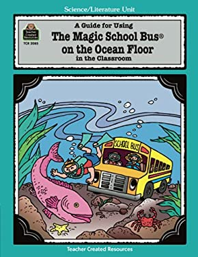 A Guide for Using the Magic School Bus on the Ocean Floor in the Classroom 9781576900857