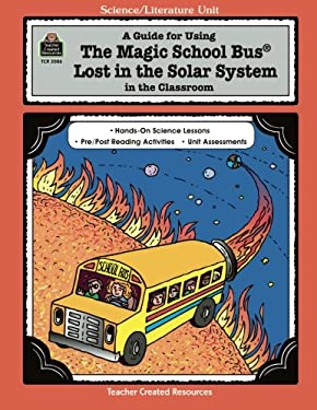 A Guide for Using the Magic School Bus(r) Lost in the Solar System in the Classroom 9781576900864