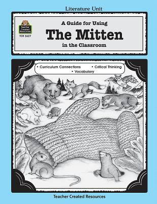 A Guide for Using the Mitten in the Classroom 9781576906279