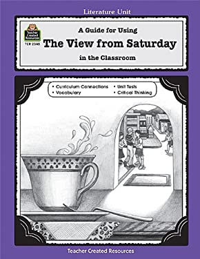 A Guide for Using the View from Saturday in the Classroom 9781576903483