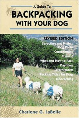A Guide to Backpacking with Your Dog 9781577790631