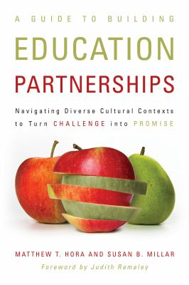 A Guide to Building Education Partnerships: Navigating Diverse Cultural Contexts to Turn Challenge Into Promise 9781579224721