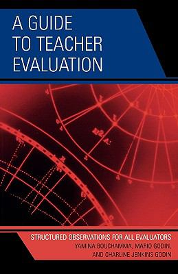 A Guide to Teacher Evaluation: Structured Observations for All Educators 9781578868087
