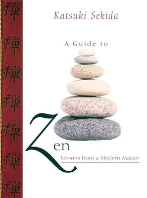 A Guide to Zen: Lessons from a Modern Master 9781577312499