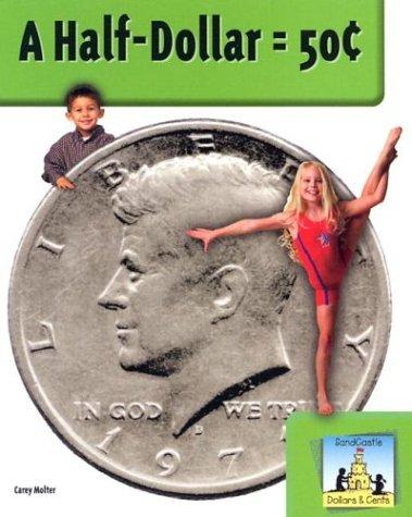 A Half-Dollar = 50 Cent 9781577658863