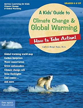 A Kids' Guide to Climate Change & Global Warming: How to Take Action! 9781575423234