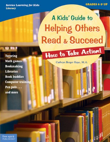 A Kids' Guide to Helping Others Read & Succeed: How to Take Action 9781575422411