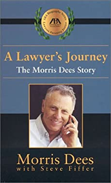 A Lawyer's Journey: The Morris Dees Story 9781570739941