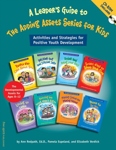 A Leader's Guide to the Adding Assets Series for Kids: Activities and Strategies for Positive Youth Development [With CDROM] 9781575422107
