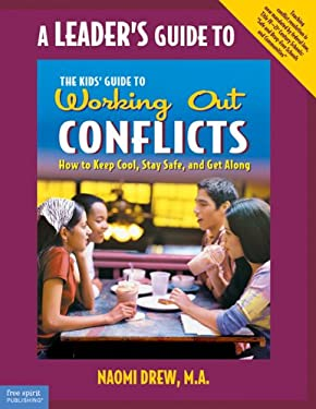 A Leader's Guide to the Kids' Guide to Working Out Conflicts 9781575421544