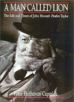 A Man Called Lion: The Life and Times of John Howard Pondoro Taylor 9781571572721