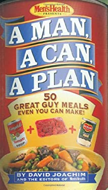 A Man, a Can, a Plan: 50 Great Guy Meals Even You Can Make 9781579546076