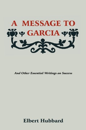 A Message to Garcia 9781578989775