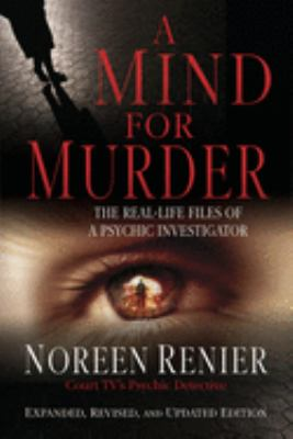 A Mind for Murder: The Real-Life Files of a Psychic Investigator 9781571745736
