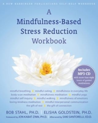 A Mindfulness-Based Stress Reduction Workbook [With CD (Audio)] 9781572247086