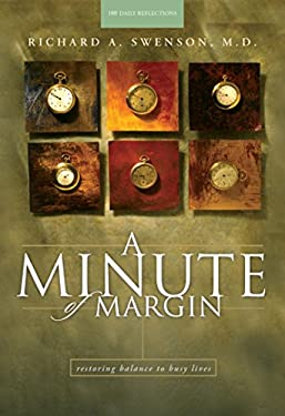 A Minute of Margin: Restoring Balance to Busy Lives: 180 Daily Reflections 9781576830680