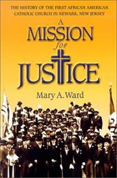 A Mission for Justice: The History of the First African American Catholic Church in Newark, New Jersey 7070499