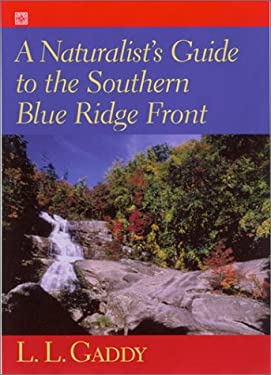 A Naturalist's Guide to the Southern Blue Ridge Front: Linville Gorge, North Carolina, to Tallulah Gorge, Georgia 9781570033728