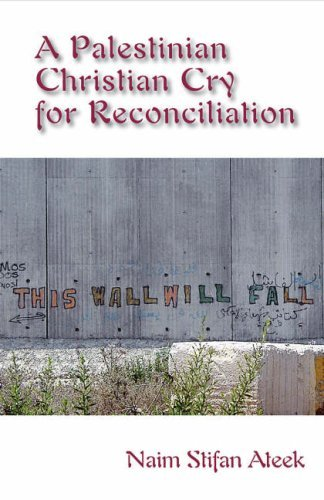 A Palestinian Christian Cry for Reconciliation 9781570757846