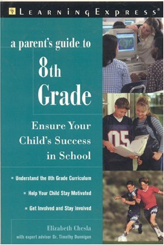 A Parent's Guide to 8th Grade: Ensure Your Child's Success 9781576853825