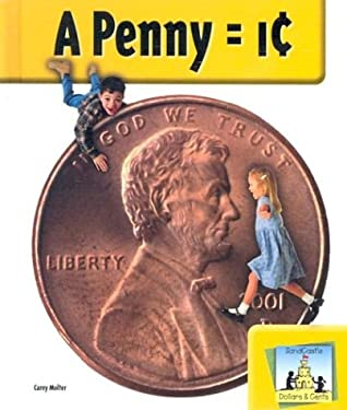 A Penny = 1 Cent 9781577658887