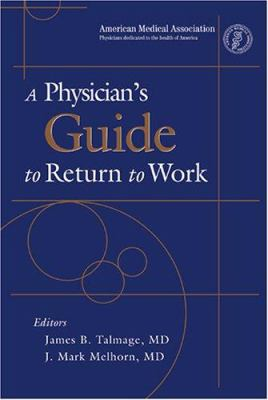 A Physician's Guide to Return to Work 9781579476281