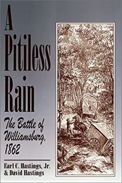 A Pitiless Rain: The Battle of Williamsburg, 1862 9781572490420