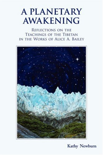 A Planetary Awakening: Reflections on the Teachings of the Tibetan in the Works of Alice A. Bailey 9781577332176