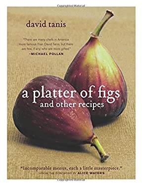 A Platter of Figs and Other Recipes 9781579653460