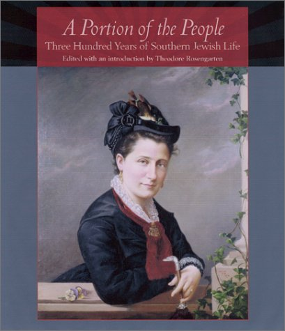 A Portion of the People: Three Hundred Years of Southern Jewish Life 9781570034459