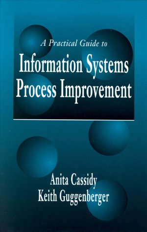 A Practical Guide to Information Systems Process Improvement 9781574442816