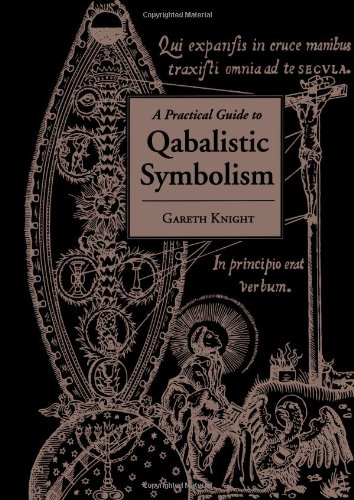 A Practical Guide to Qabalistic Symbolism 9781578632473