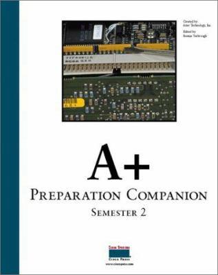 A+ Preparation Companion: Semester 2 9781578702510