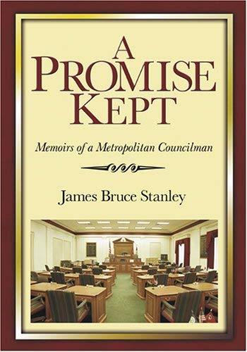 A Promise Kept: Memoirs of a Metropolitan Councilman 9781577363491