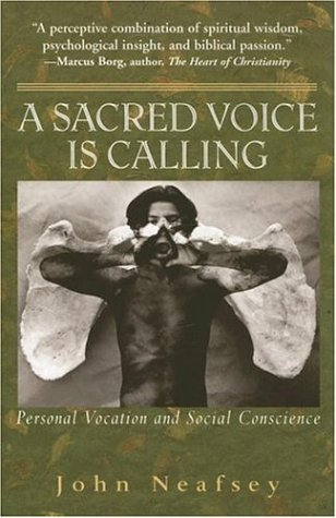 A Sacred Voice Is Calling: Personal Vocation and Social Conscience 9781570756450
