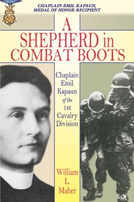 A Shepherd in Combat Boots: Chaplain Emil Kapaun of the 1st Cavalry Division 9781572493056