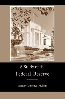 A Study of the Federal Reserve 9781578988020
