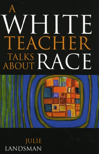 A White Teacher Talks about Race 9781578861811