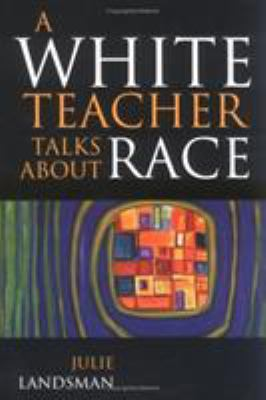 A White Teacher Talks about Race 9781578860135