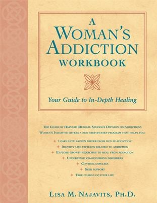 A Woman's Addiction Workbook: Your Guide to In-Depth Recovery 9781572242975