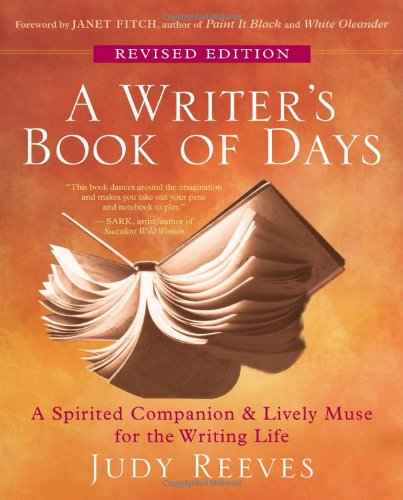 A Writer's Book of Days: A Spirited Companion & Lively Muse for the Writing Life 9781577319368