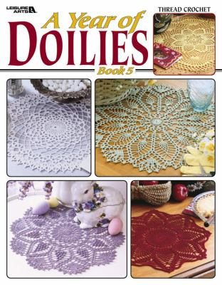 A Year of Doilies, Book 5 (Leisure Arts #3706) 9781574867961