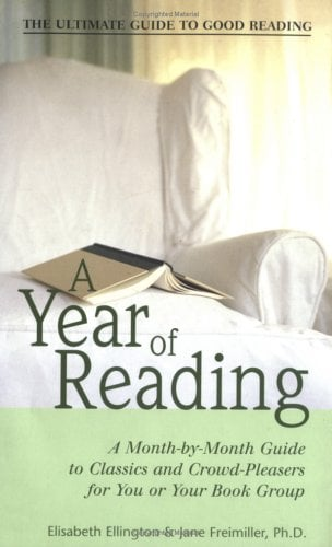 A Year of Reading: A Month-By-Month Guide to Classics and Crowd-Pleasers for You and Your Book Group 9781570719356