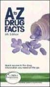 A to Z Drug Facts: Published by Facts and Comparisons 9781574392197