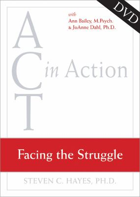 ACT in Action: Facing the Struggle 9781572245273