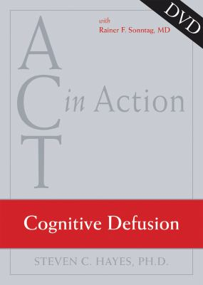 ACT in Action: Cognitive Defusion 9781572245297