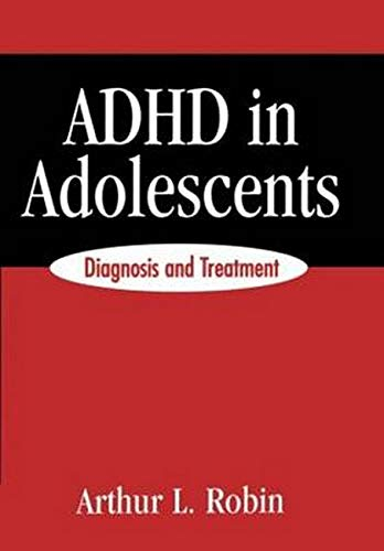 ADHD in Adolescents: Diagnosis and Treatment 9781572303911